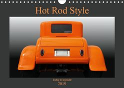 Hot Rod Style – kultig & legendär (Wandkalender 2019 DIN A4 quer) von Gube,  Beate