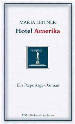 Hotel Amerika von Korosa,  Traude, Leitner,  Maria