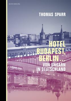Hotel Budapest, Berlin … von Sparr,  Thomas