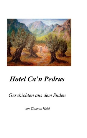Hotel Ca'n Pedrus von Held,  Thomas
