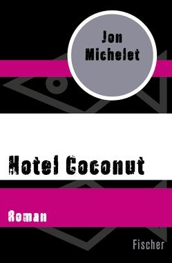 Hotel Coconut von Haefs,  Gabriele, Michelet,  Jon