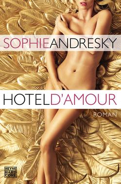 Hotel D'Amour von Andresky,  Sophie