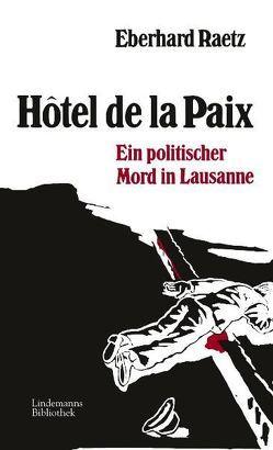 Hotel de la Paix von Lindemann,  Thomas, Raetz,  Eberhard