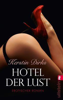 Hotel der Lust von Dirks,  Kerstin