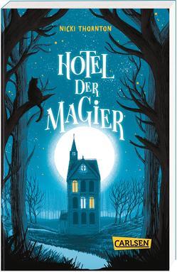 Hotel der Magier (Hotel der Magier 1) von König,  Barbara, Thornton,  Nicki