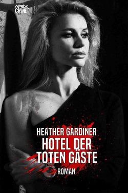 HOTEL DER TOTEN GÄSTE von Gardiner,  Heather