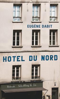 Hôtel du Nord von Dabit,  Eugène, Schoch,  Julia