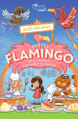 Hotel Flamingo: Der große Kochwettbewerb von Härtling,  Sophie, Milway,  Alex