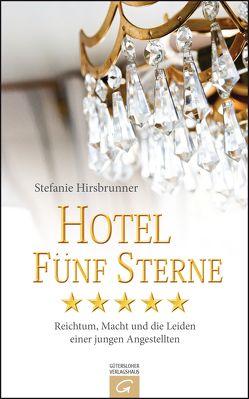 Hotel Fünf Sterne von Hirsbrunner,  Stefanie