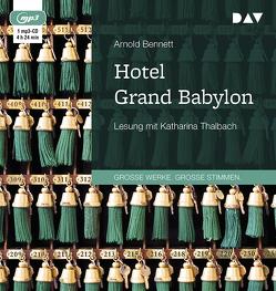 Hotel Grand Babylon von Bennett,  Arnold, Orth-Guttmann,  Renate, Thalbach,  Katharina