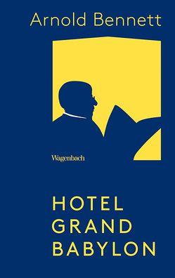 Hotel Grand Babylon von Bennett,  Arnold