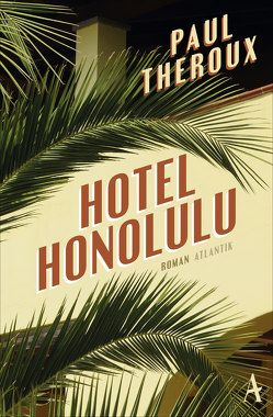 Hotel Honolulu von Krohm-Linke,  Theda, Theroux,  Paul