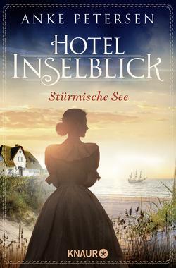 Hotel Inselblick – Stürmische See von Petersen,  Anke