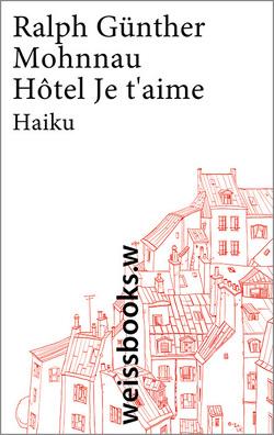 Hôtel Je t'aime von Mohnnau,  Ralph Günther