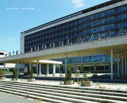 Hotel Jugoslavija von Gisinger,  Arno, Sexl,  Martin