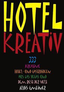 Hotel Kreativ von Gmeiner,  Alois