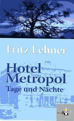 Hotel Metropol von Lehner,  Fritz