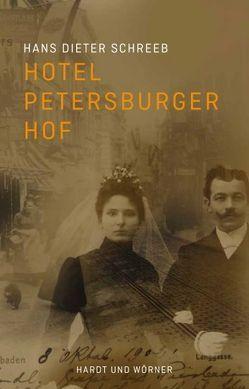 Hotel Petersburger Hof von Schreeb,  Hans Dieter