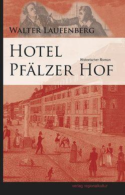 Hotel Pfälzer Hof von Laufenberg,  Walter