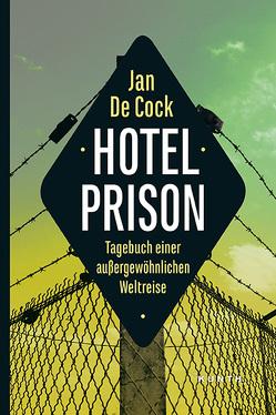 Hotel Prison von De Cock,  Jan