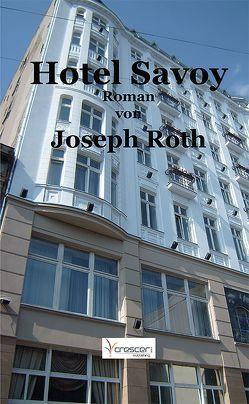 Hotel Savoy von Kraske,  Bernd M, Roth,  Joseph