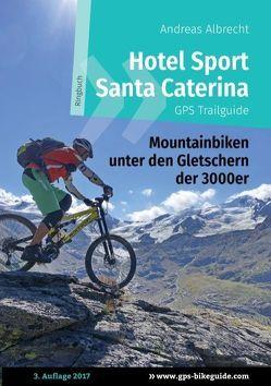 Hotel Sport Santa Caterina GPS Trailguide von Albrecht,  Andreas