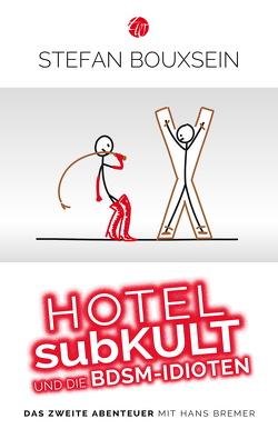 Hotel subKult und die BDSM-Idioten von Bouxsein,  Stefan