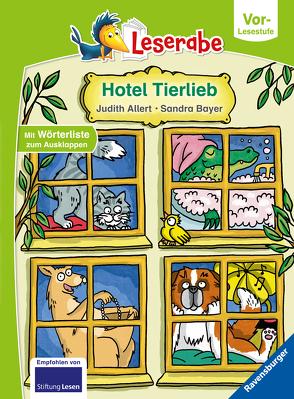 Hotel Tierlieb – Leserabe ab Vorschule – Erstlesebuch für Kinder ab 5 Jahren von Allert,  Judith, Bayer,  Sandra