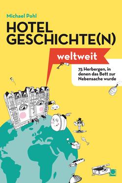 Hotelgeschichten weltweit von Pohl,  Michael