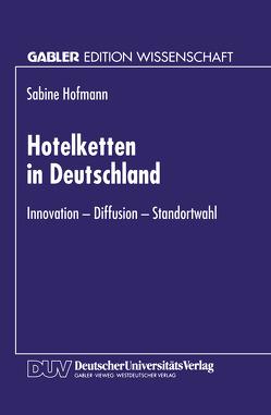 Hotelketten in Deutschland von Hofmann,  Sabine