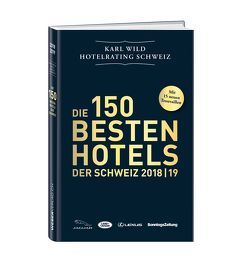 Hotelrating Schweiz 2018/19 von Wild,  Karl