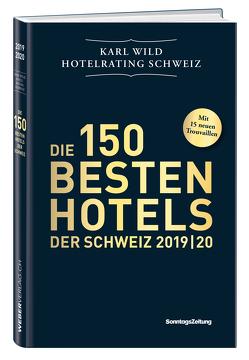 Hotelrating Schweiz 2019/20 von Wild,  Karl