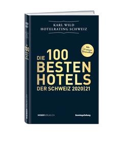 Hotelrating Schweiz 2020/21 von Wild,  Karl