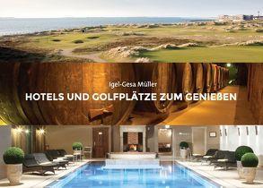 Hotels und Golfplätze zum Geniessen von Müller,  Igel-Gesa