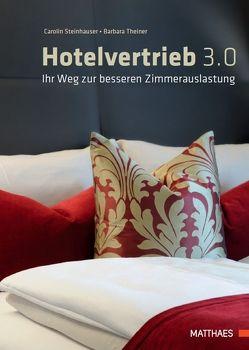 Hotelvertrieb 3.0 von Steinhauser,  Carolin, Theiner,  Barbara
