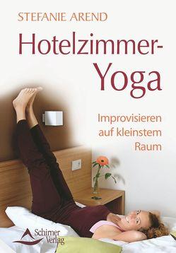 Hotelzimmer-Yoga von Arend,  Stefanie