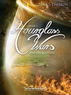 Hourglass Wars – Jahr der Schatten (Band 2) von Daveron,  Nika S.