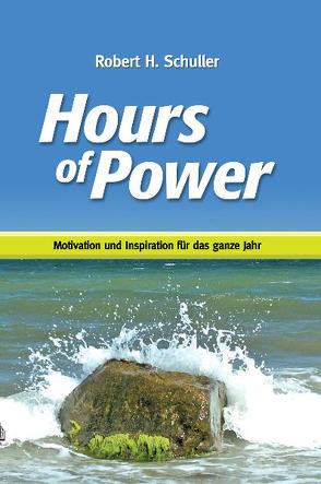 Hours of Power von Schuller,  Robert H
