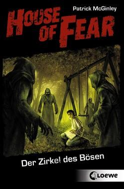 House of Fear 1 – Der Zirkel des Bösen von McGinley,  Patrick