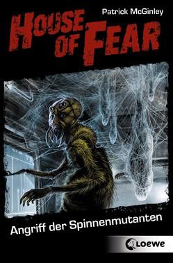 House of Fear 3 – Angriff der Spinnenmutanten von McGinley,  Patrick