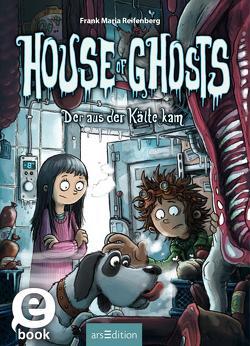 House of Ghosts – Der aus der Kälte kam von Bertrand,  Fréderic, Reifenberg,  Frank M.