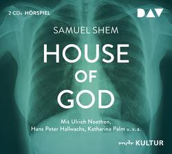 House of God von Adler,  Heidrun, Hallwachs,  Hans Peter, Noethen,  Ulrich, Palm,  Katharina, Schaeffer,  Norbert, Shem,  Samuel