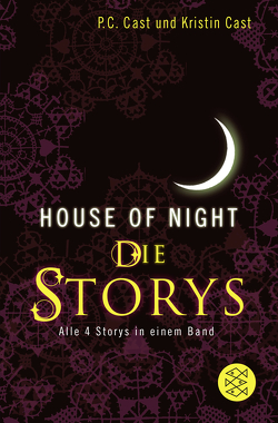 House-of-Night – Die Storys von Cast,  Kristin, Cast,  P.C.
