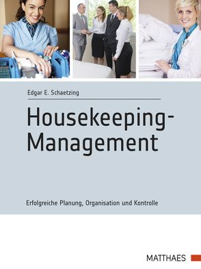 Housekeeping-Management von Schaetzing,  Edgar E.