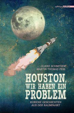 Houston, wir haben ein Problem von Pesl,  Martin Thomas, Schmitzer,  Ulrike