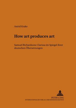 «How art produces art» von Krake,  Astrid