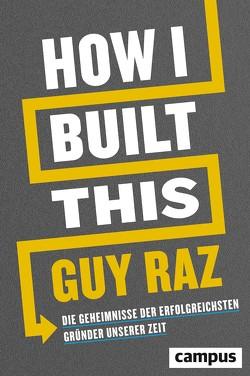 How I Built This von Parker,  Nils, Raz,  Guy, Reimers,  Kirsten