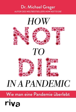 How not to die in a pandemic von Greger,  Michael