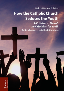 How the Catholic Church Seduces the Youth von Kubitza,  Heinz-Werner