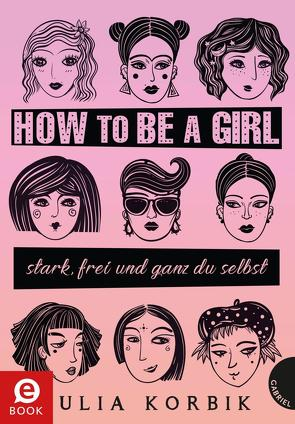 How to be a girl von Korbik,  Julia